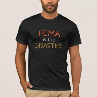 Foncé - la FEMA EST la CATASTROPHE T-shirt