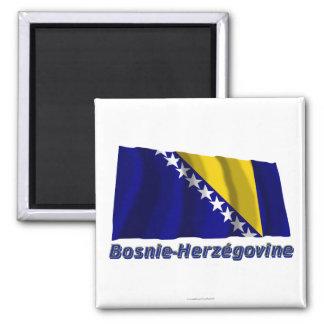 Français de Drapeau Bosnie-Herzégovine avec le nom Magnets Pour Réfrigérateur