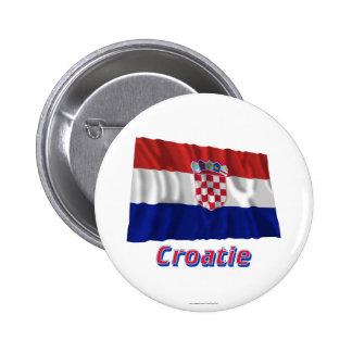 Français de Drapeau Croatie avec le nom en Pin's