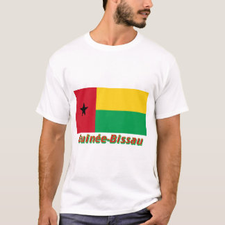 Français de Drapeau Guinée-Bissau avec le nom en T-shirt