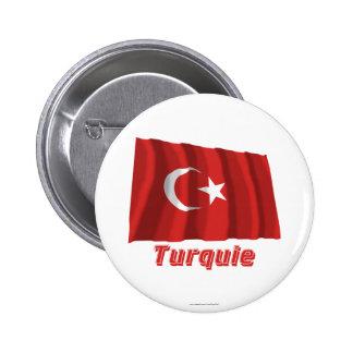 Français de Drapeau Turquie avec le nom en Badge Rond 5 Cm