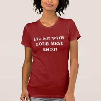 Frappez-moi avec votre meilleur tir ! Petite pièce T-shirts