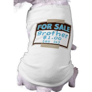 Frère à vendre (comme est) t-shirt pour chien