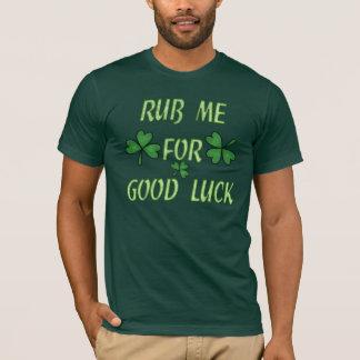 Frottez-moi pour le T-shirt de chance