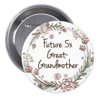 Futur 5x arrière grand-mère - bouton de badges