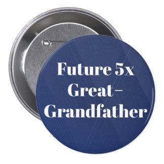 Futur 5x arrière-grand-père - bouton de pin's