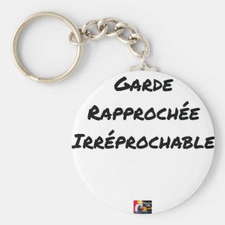 Garde Rapprochée irréprochable - Jeux de Mots Porte-clé Rond
