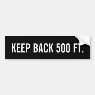 Gardez de retour 500 pieds autocollant de voiture
