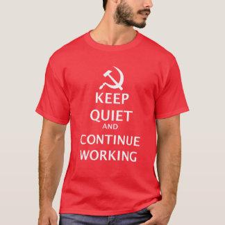 Gardez la tranquillité et continuez de travailler t-shirt