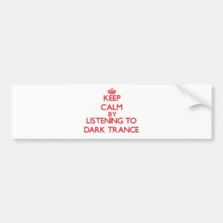 Gardez le calme en écoutant la TRANSE FONCÉE Adhésif Pour Voiture
