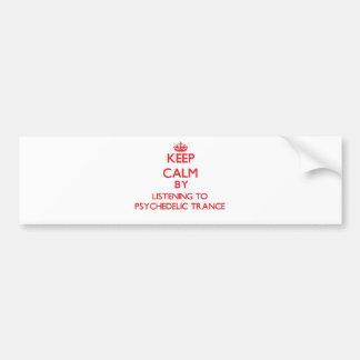 Gardez le calme en écoutant la TRANSE PSYCHÉDÉLIQU Adhésifs Pour Voiture