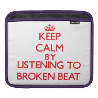 Gardez le calme en écoutant le BATTEMENT CASSÉ Housses iPad
