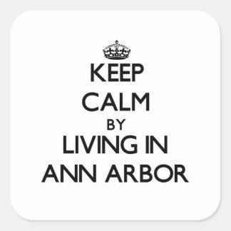 Gardez le calme en habitant à Ann Arbor Sticker Carré