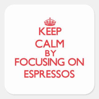 Gardez le calme en se concentrant sur des CAFÉS Sticker Carré