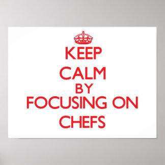 Gardez le calme en se concentrant sur des chefs poster