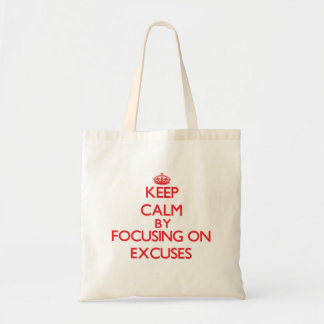 Gardez le calme en se concentrant sur des EXCUSES Sacs De Toile