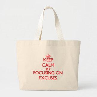 Gardez le calme en se concentrant sur des EXCUSES Sacs Fourre-tout