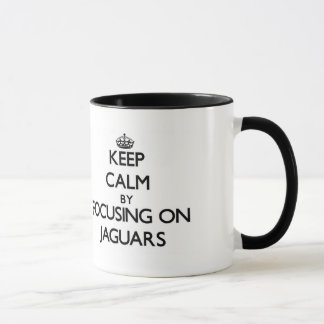 Gardez le calme en se concentrant sur des jaguars mug