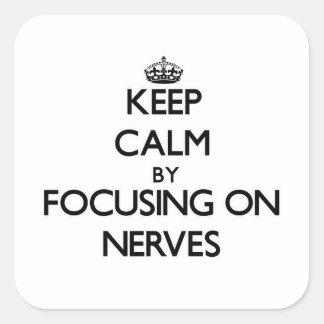 Gardez le calme en se concentrant sur des nerfs