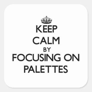 Gardez le calme en se concentrant sur des palettes