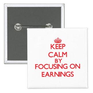 Gardez le calme en se concentrant sur des REVENUS Badge