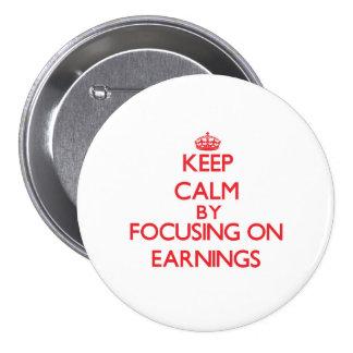 Gardez le calme en se concentrant sur des REVENUS Badges
