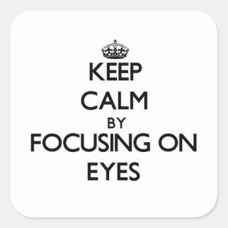 Gardez le calme en se concentrant sur des YEUX