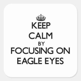Gardez le calme en se concentrant sur des yeux d'E Stickers Carrés