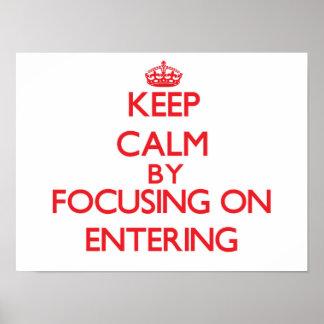 Gardez le calme en se concentrant sur ENTRER Affiche