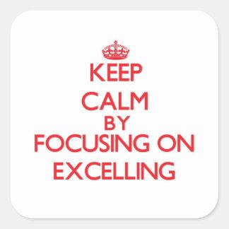 Gardez le calme en se concentrant sur EXCELER Sticker Carré