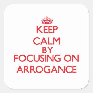 Gardez le calme en se concentrant sur l arrogance autocollant