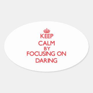 Gardez le calme en se concentrant sur l audace stickers ovales