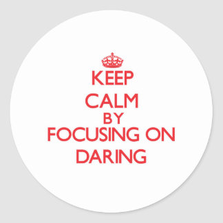 Gardez le calme en se concentrant sur l audace adhésifs ronds