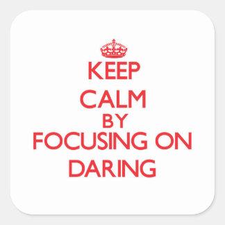 Gardez le calme en se concentrant sur l audace sticker carré