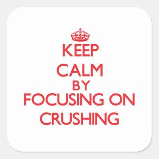 Gardez le calme en se concentrant sur l écrasement stickers carrés