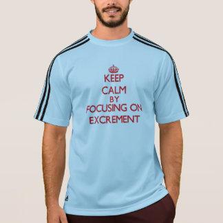 Gardez le calme en se concentrant sur l EXCRÉMENT T-shirts