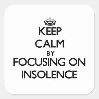 Gardez le calme en se concentrant sur l insolence