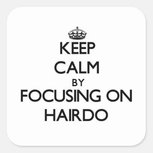 Gardez le calme en se concentrant sur la coiffure sticker carré