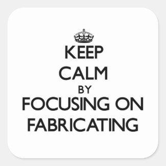 Gardez le calme en se concentrant sur la fabricati
