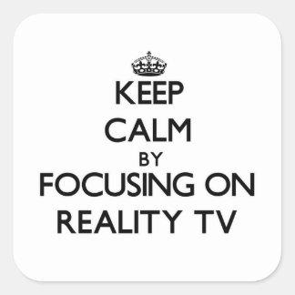 Gardez le calme en se concentrant sur la réalité sticker carré