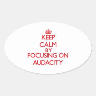 Gardez le calme en se concentrant sur l'audace stickers ovales