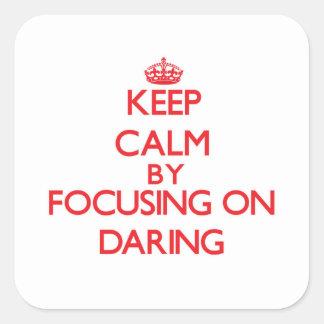 Gardez le calme en se concentrant sur l'audace stickers carrés