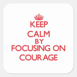 Gardez le calme en se concentrant sur le courage autocollants carrés