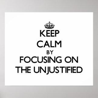 Gardez le calme en se concentrant sur l'injustifié affiches