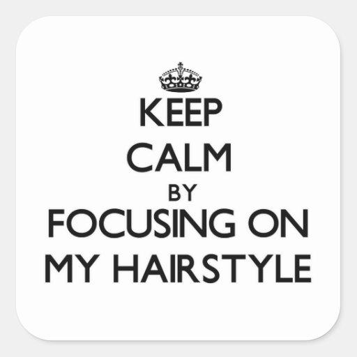 Gardez le calme en se concentrant sur ma coiffure sticker carré