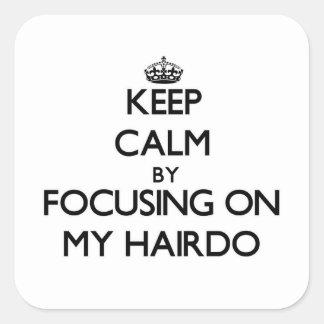 Gardez le calme en se concentrant sur ma coiffure autocollant carré
