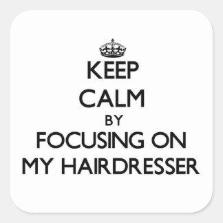 Gardez le calme en se concentrant sur mon coiffeur autocollants carrés