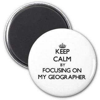 Gardez le calme en se concentrant sur mon géograph magnets pour réfrigérateur