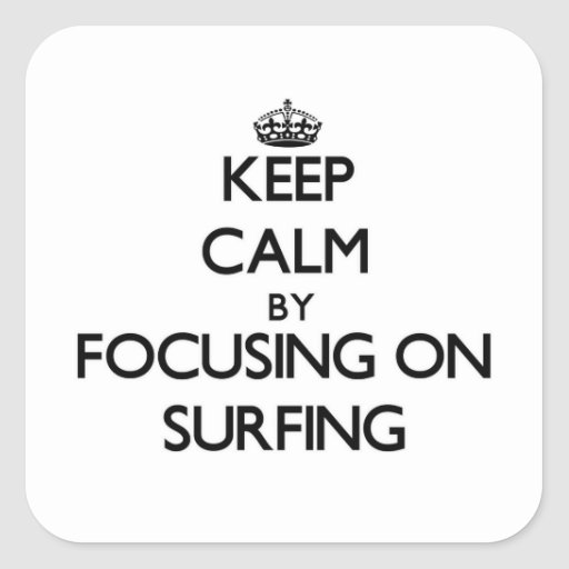Gardez le calme en se concentrant sur surfer autocollant carré
