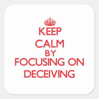Gardez le calme en se concentrant sur tromper autocollant carré